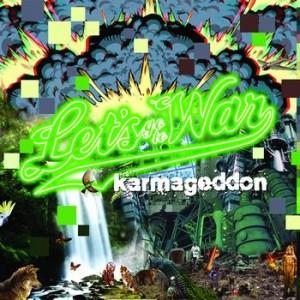Let's Go To War: Karmageddon