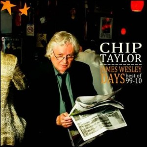 Chip Taylor: James Wesley Days: The Best of 1999-2010
