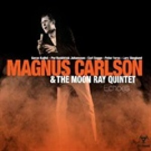 Magnus Carlson & The Moon Ray Quintet: Echoes