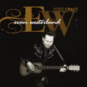 Evan Westerlund: Still Crazy