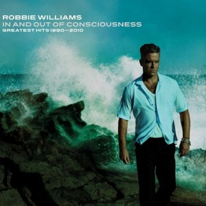 Robbie Williams: In And Out Of Consciousness - The Greatest Hits 1990-2010