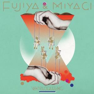 Fujiya & Miyagi: Ventriloquizzing