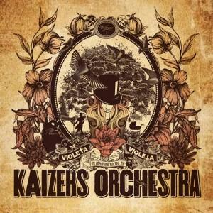 Kaizers Orchestra: Violeta Violeta Vol. 1