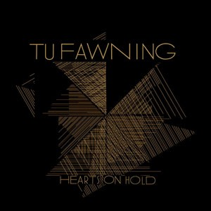 Tu Fawning: Hearts on hold