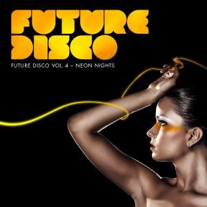 Future Disco: Vol 4 Neon Lights