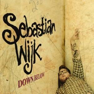 Sebastian Wijk: Down Below