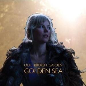 Our Broken Garden: Golden Sea