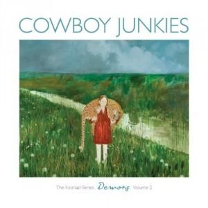 Cowboy Junkies: Demons – The Nomad Series Volume 2
