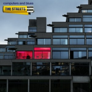 The Streets: Computers & Blues