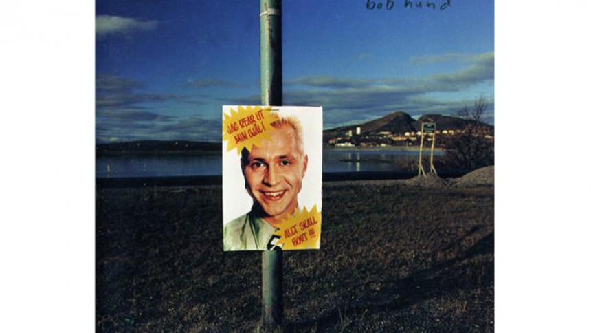 Undercover: Bob Hund – Jag rear ut min själ ...