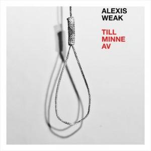 Alexis Weak: Till Minne Av