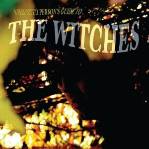 The Witches: A hunted person's guide to the Witches