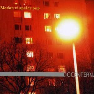 Docenterna: Medan vi spelar pop