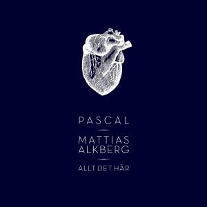 Pascal Och Mattias Alkberg: Allt Det Här