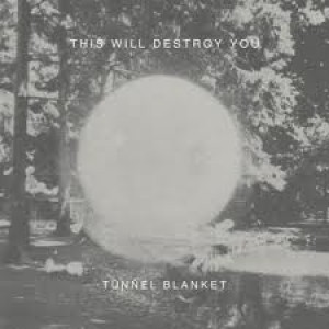 This Will Destroy You: Tunnel Blanket