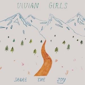 Vivian Girls: Share The Joy