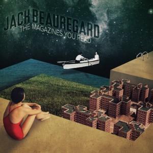 Jack Beauregard: The Magazines you Read