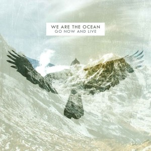 We are the ocean: Go now and live