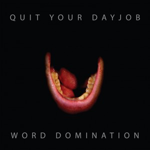Quit Your Dayjob: Word Domination