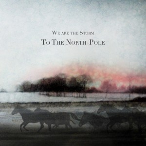 We are the Storm: To The North-Pole