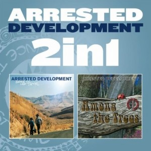 Arrested Development: Since The Last Time & Among The Trees