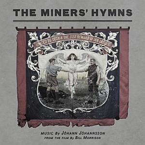 Jóhann Jóhannsson: The Miners' Hymns