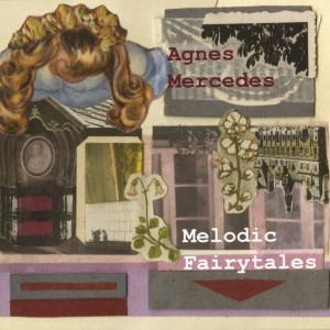 Agnes Mercedes: Melodic Fairytales