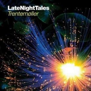Trentemøller: Late Night Tales