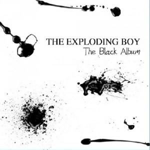 The Exploding Boy: The Black Album