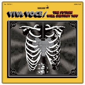 Viva Voce: The Future Will Destroy You