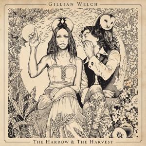 Gillian Welch: The Harrow & The Harvest