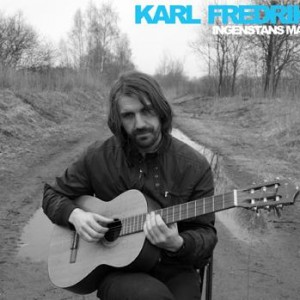 Karl Fredrik: Ingenstans man
