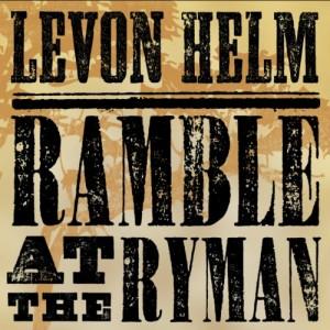 Levon Helm: Ramble at the Ryman
