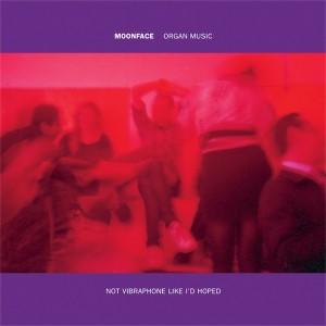 Moonface: Organ Music Not Vibraphone Like I'd Hope