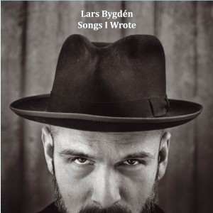 Lars Bygdén: Songs I Wrote