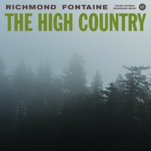 Richmond Fontaine: The High Country