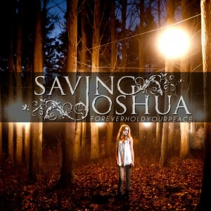 Saving Joshua: Forever Hold Your Peace