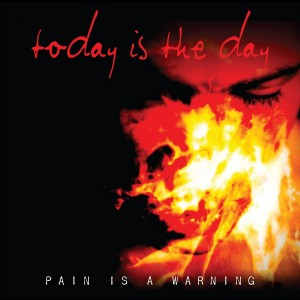 Today Is The Day: Pain Is A Warning