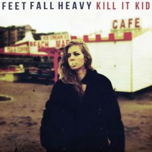 Kill It Kid: Feet Fall Heavy