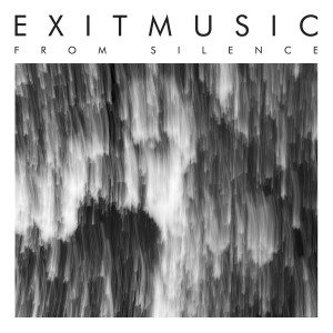 Exitmusic: From Silence