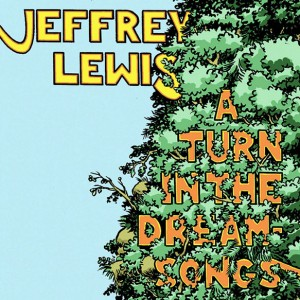 Jeffrey Lewis: A Turn in the Dream-songs
