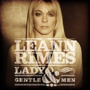 LeAnn Rimes: Lady & Gentlemen