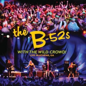 B-52's: With the wild crowd