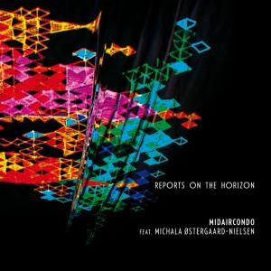Midaircondo feat. Michala Østergaard-Nielsen: Reports On the Horizon