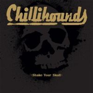 Chillihounds: Shake Your Skull