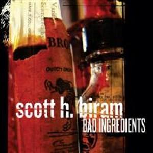 Scott H. Biram: Bad Ingredients