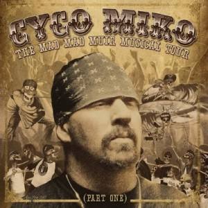 Cyco Miko: The Mad Mad Muir Musical Tour