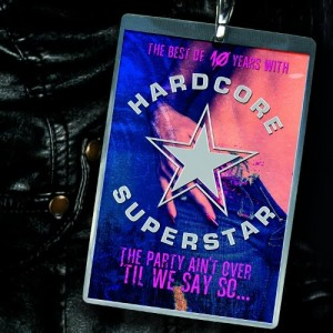 Hardcore Superstar: The Party Ain't Over 'Til We Say So