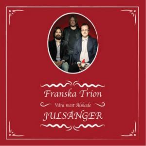 Franska Trion: Våra mest älskade julsånger
