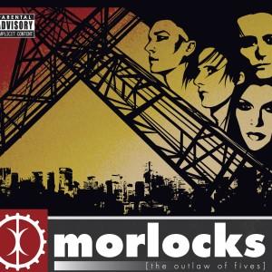 Morlocks: The Outlaw of Fives